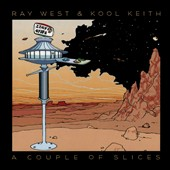Kool Keith/Ray West (Engineer/Producer): A Couple of Slices *