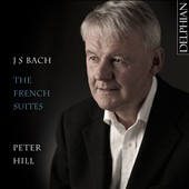 J.S. Bach: The French Suites, BWV 812-817; Mozart: Suite in C, K 399; Gigue in G, K 574 / Peter Hill, piano