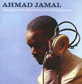 Ahmad Jamal: Trio & Quintet Recordings with Ray Crawford *