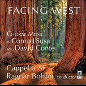 Choral Music of Conrad Susa & David Conte;