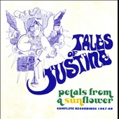 Tales of Justine: Petals From A Sunflower: Complete Recordings 1967-1969 [10/28]