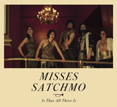 Misses Satchmo: Is That All There Is