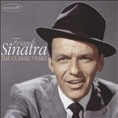 Frank Sinatra: The Classic Years