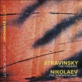 Stravinsky: The Firebird; Vladimir Nikolaev: The Sinewaveland / Ludovic Morlot, Seattle Symphony