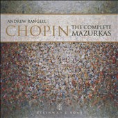 Chopin: The Complete Mazurkas / Andrew Rangell, Piano