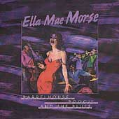 Ella Mae Morse: Barrelhouse, Boogie, And the Blues [Box]