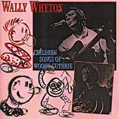 Wally Whyton: Children's Songs of Woody Guthrie