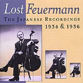 Lost Feuermann - The Japanese Recordings 1934 & 1936