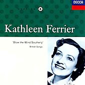 Kathleen Ferrier Edition Vol 8- 'Blow the Wind Southerly'