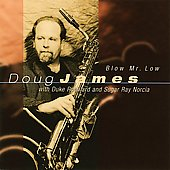 Doug James (Sax): Blow Mr. Low