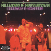 South Park Mexican: Hillwood and Hustletown [Screwed & Chopped] [PA] [Slow]