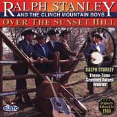 Ralph Stanley: Over the Sunset Hill
