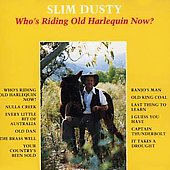 Slim Dusty: Who's Riding Old Harlequin Now?