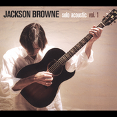 Jackson Browne: Solo Acoustic, Vol. 1