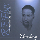 Marc Lacy: Reflux: Poetic Spirit and Spoken Soul *