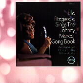 Ella Fitzgerald: Sings the Johnny Mercer Song Book