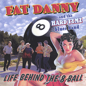 Fat Danny & the Hard Tymz: Life Behind the 8 Ball