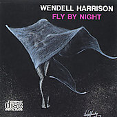Wendell Harrison: Fly by Night