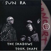 Sun Ra: The Shadows Took Shape