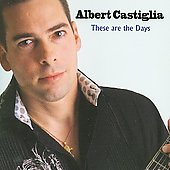 Albert Castiglia: These Are the Days