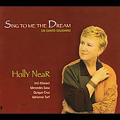 Holly Near: Sing to Me the Dream [Bonus Tracks] [Digipak]