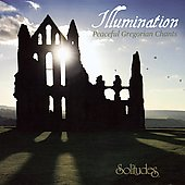 Dan Gibson: Illuminations: Peaceful Gregorian Chant
