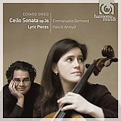 Grieg: Cello Sonata Op. 36, Lyric Pieces / Emmanuelle Bertrand, Pascal Amoyel