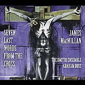 MacMillan: Seven Last Words from the Cross, etc / Ross, Dmitri Ensemble, et al