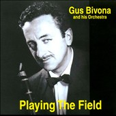 Gus Bivona & His Orchestra: Playing the Field
