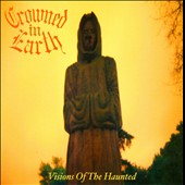 Crowned in Earth: Visions of the Haunted