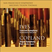 Ives: Concord Symphony; Copland: Organ Symphony / Michael Tilson Thomas