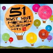 Various Artists: 51 Must Have Modern Worship Hits, Vol. 2 [Box]