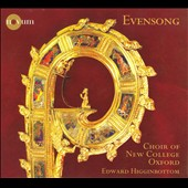 Evensong / Higginbottom, Choir Of New College Oxford
