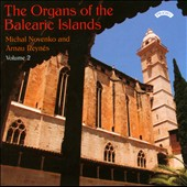 The Organs of the Balearic Islands, Vol. 2 / Michal Novenko, Arnau Reynes