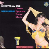 Mokhtar Al Said: Raks Sharki-Belly Dance