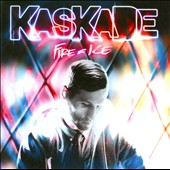 Kaskade: Fire & Ice