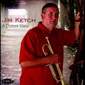 Jim Ketch: A Distant View *