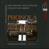 Contemporary Phonola Music: Heisig, Johnson, Muller, Nancarrow / Wolfgang Heisig