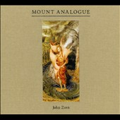 John Zorn (Composer): Mount Analogue [Digipak]