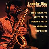 Benny Golson: I Remember Miles