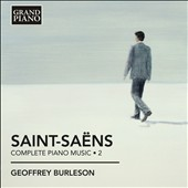 Saint-Saëns: Complete Piano Works, Vol. 2 / Geoffrey Burleson, piano