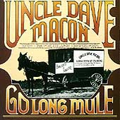 Uncle Dave Macon: Go Long Mule