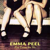 Emma Peel: Play Emma for Me