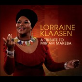 Lorraine Klaasen: A Tribute to Miriam Makeba [Digipak]