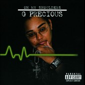 G Precious: On My Shoulders [PA]