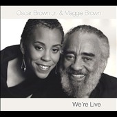 Maggie Brown/Oscar Brown, Jr.: We're Live [Digipak] *