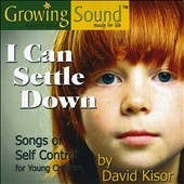 David Kisor: I Can Settle Down: Songs of Self Control [Digipak]