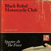 Black Rebel Motorcycle Club: Specter at the Feast [Deluxe Edition]