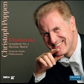 Tchaikovsky: Symphony No. 5; Slavonic March / Chrisoph Poppen