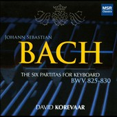 Bach: The Six Partitas for Keyboard, BWV 825-830 / David Korevaar, piano